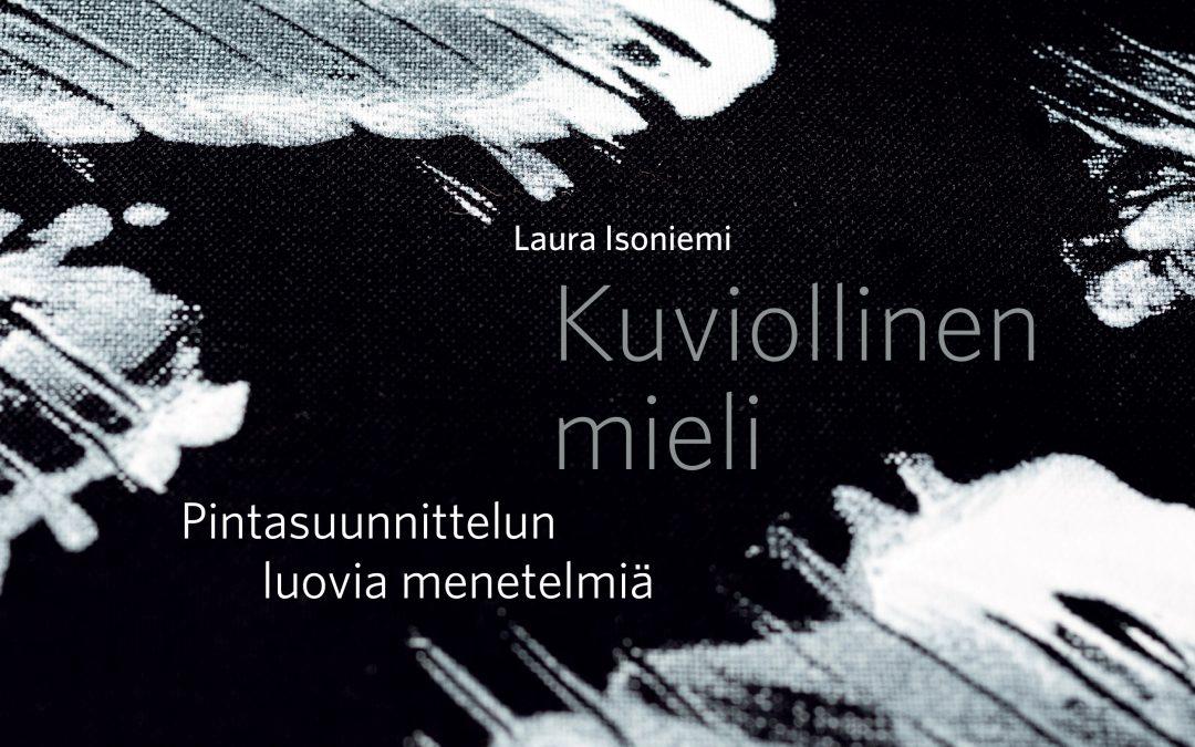 Laura Isoniemen kirja pintasuunnittelun luovista menetelmistä 2019